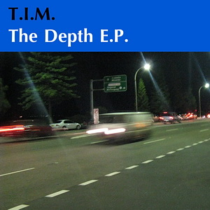 T.I.M. - The Depth E.P.